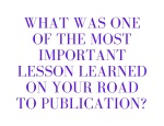 What was one of the most important lesson learned on your road topublication_