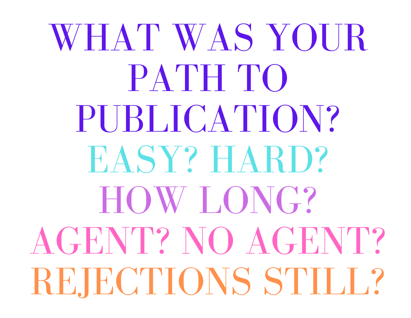 Copy of What was one of the most important lesson learned on your road to publication_